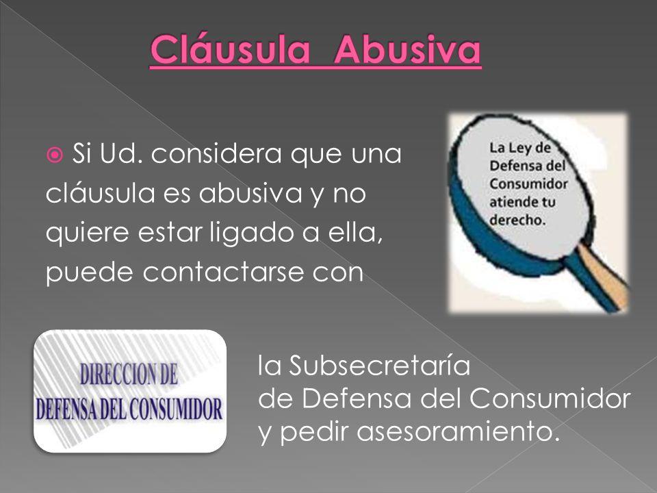 Cláusula Abusiva Si Ud. considera que una cláusula es abusiva y no