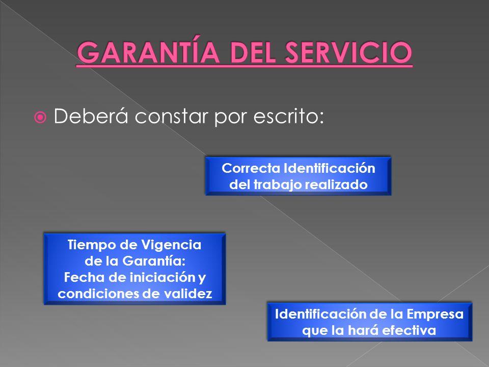 GARANTÍA DEL SERVICIO Deberá constar por escrito: