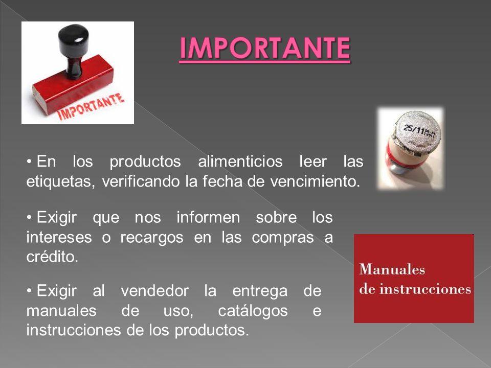 IMPORTANTE En los productos alimenticios leer las etiquetas, verificando la fecha de vencimiento.