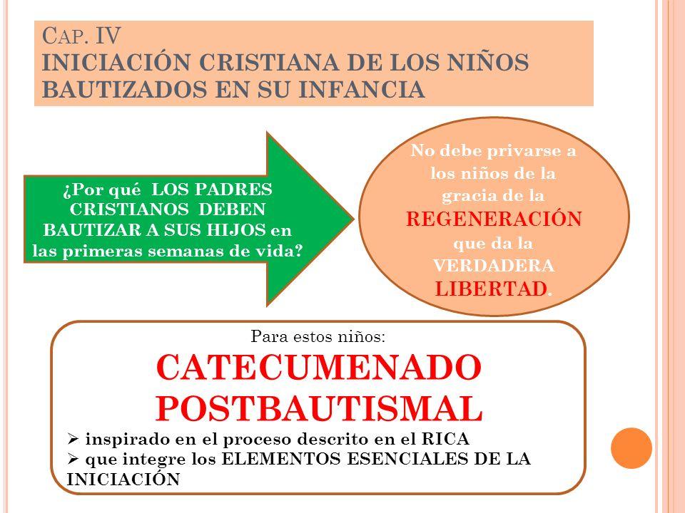 Cap. IV INICIACIÓN CRISTIANA DE LOS NIÑOS BAUTIZADOS EN SU INFANCIA