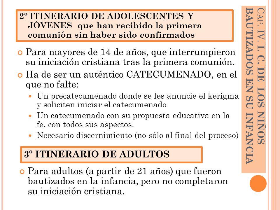 Cap. IV. I. C. DE LOS NIÑOS BAUTIZADOS EN SU INFANCIA