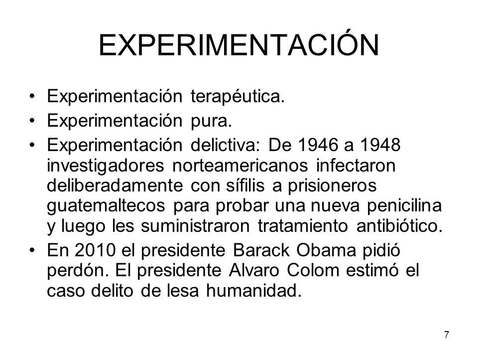 EXPERIMENTACIÓN Experimentación terapéutica. Experimentación pura.