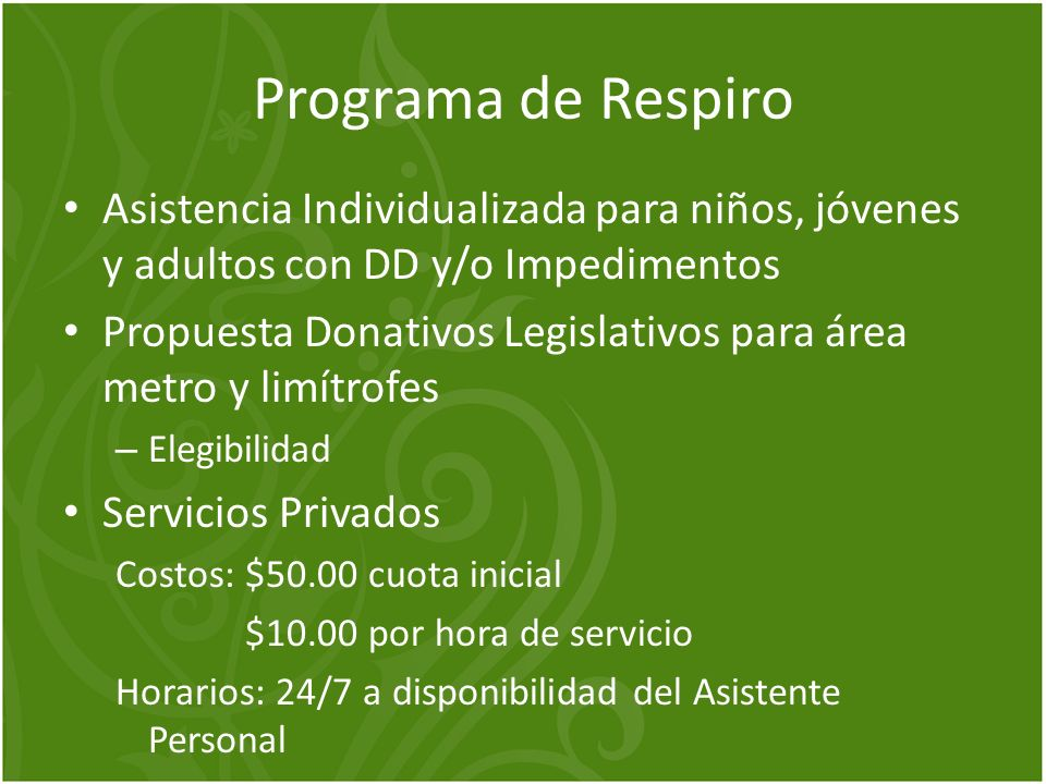 Programa de Respiro Asistencia Individualizada para niños, jóvenes y adultos con DD y/o Impedimentos.