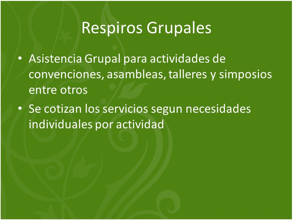 Respiros Grupales Asistencia Grupal para actividades de convenciones, asambleas, talleres y simposios entre otros.