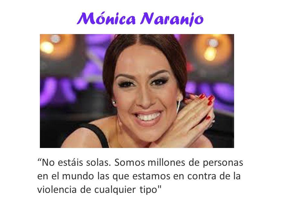 Mónica Naranjo No estáis solas.