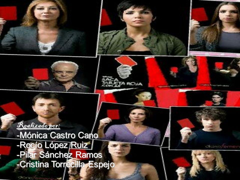 Realizado por: -Mónica Castro Cano. -Rocío López Ruiz.