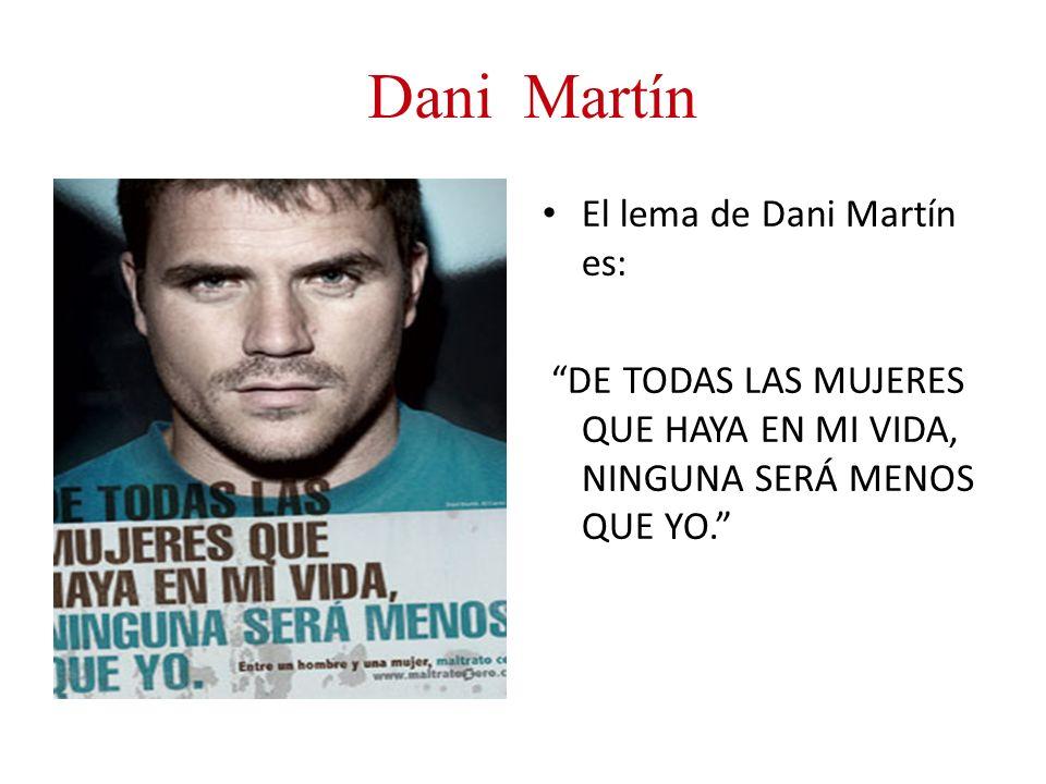 Dani Martín El lema de Dani Martín es: