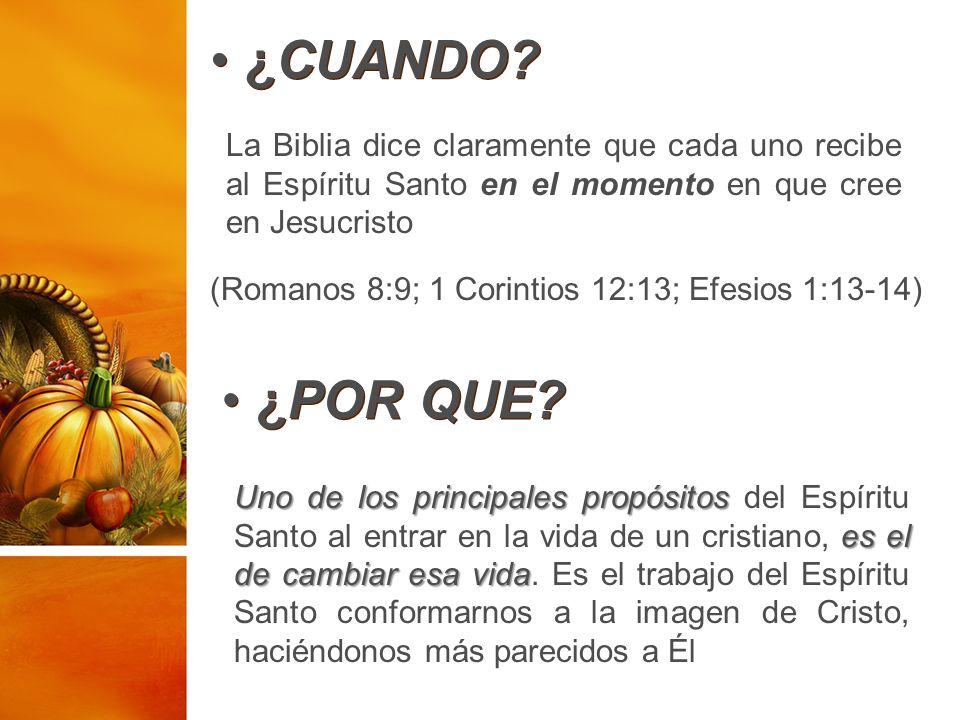 ¿CUANDO La Biblia dice claramente que cada uno recibe al Espíritu Santo en el momento en que cree en Jesucristo.