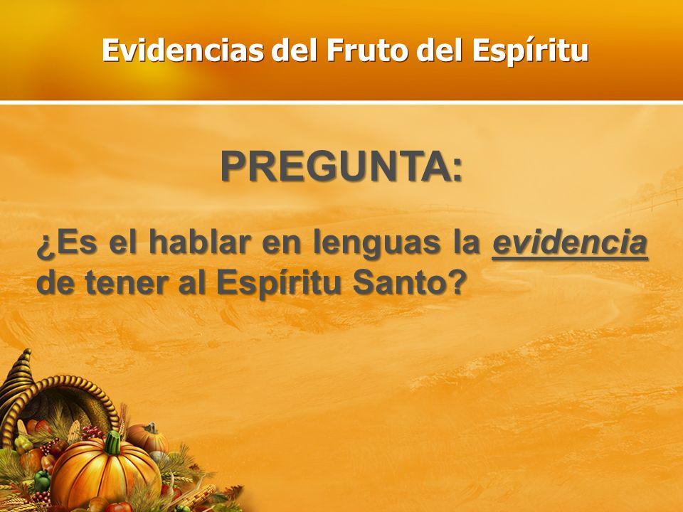 Evidencias del Fruto del Espíritu
