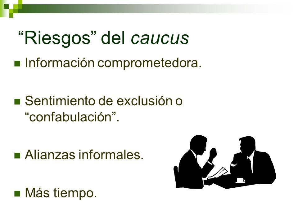 Riesgos del caucus Información comprometedora.