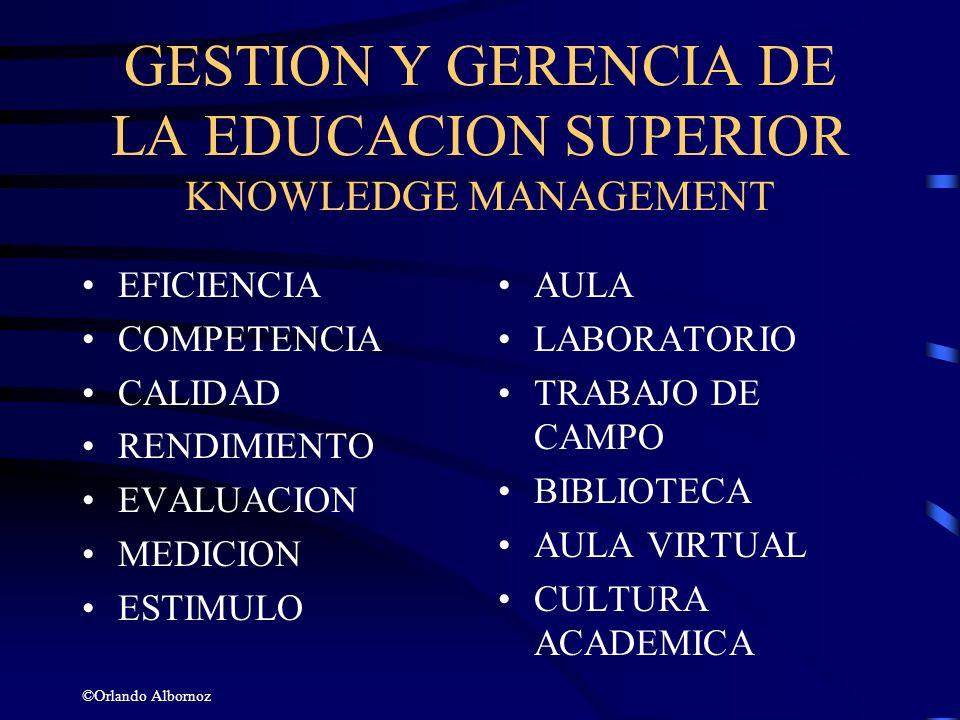 GESTION Y GERENCIA DE LA EDUCACION SUPERIOR KNOWLEDGE MANAGEMENT