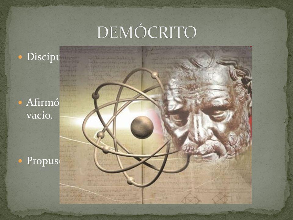 DEMÓCRITO Discípulo de Leucipo.