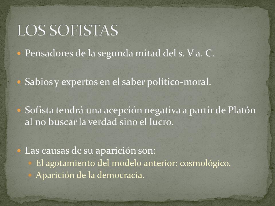 LOS SOFISTAS Pensadores de la segunda mitad del s. V a. C.