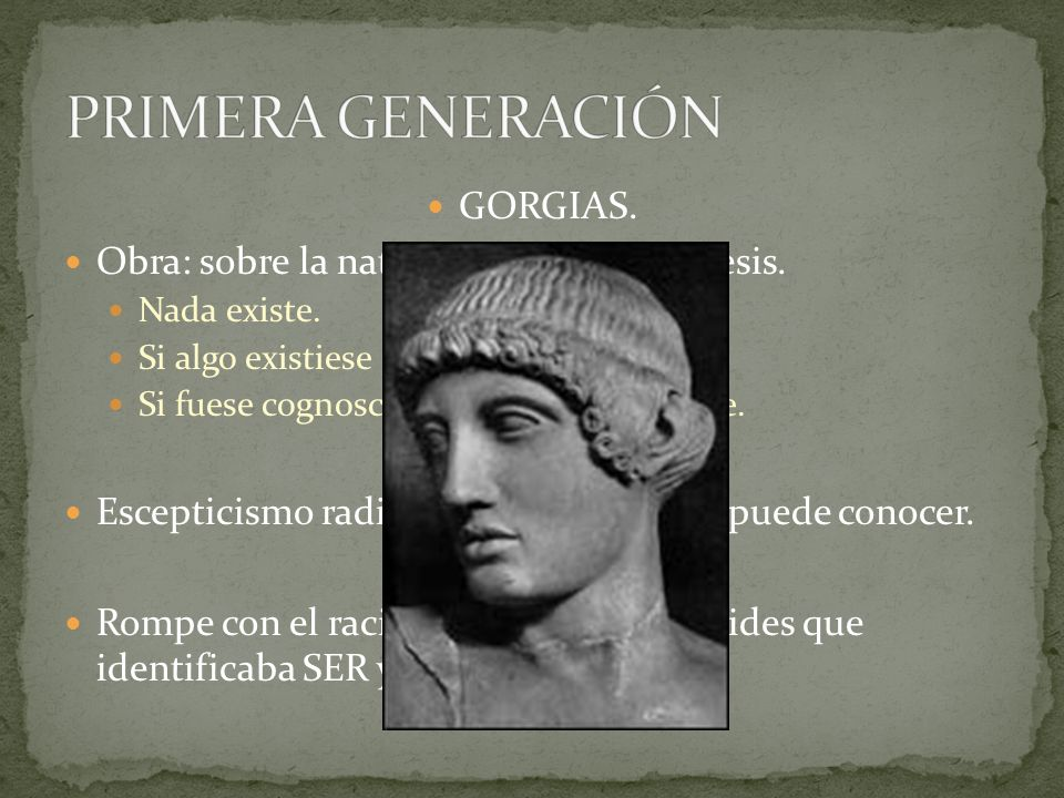 PRIMERA GENERACIÓN GORGIAS.