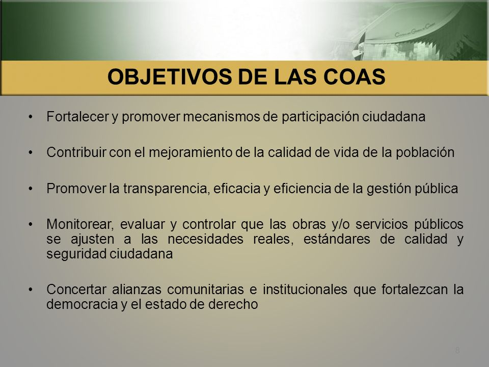 OBJETIVOS DE LAS COAS Fortalecer y promover mecanismos de participación ciudadana.