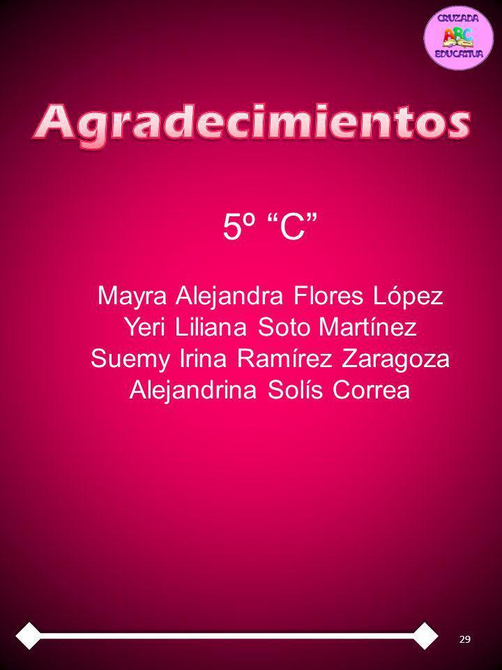 Agradecimientos 5º C Mayra Alejandra Flores López