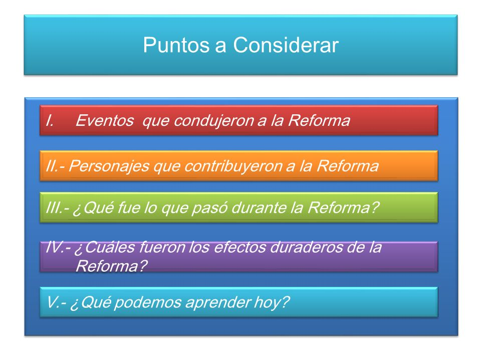 Puntos a Considerar Eventos que condujeron a la Reforma
