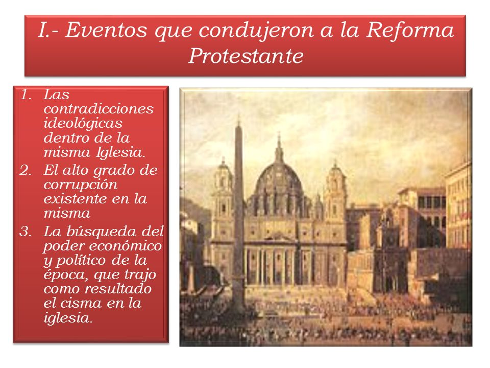 I.- Eventos que condujeron a la Reforma Protestante