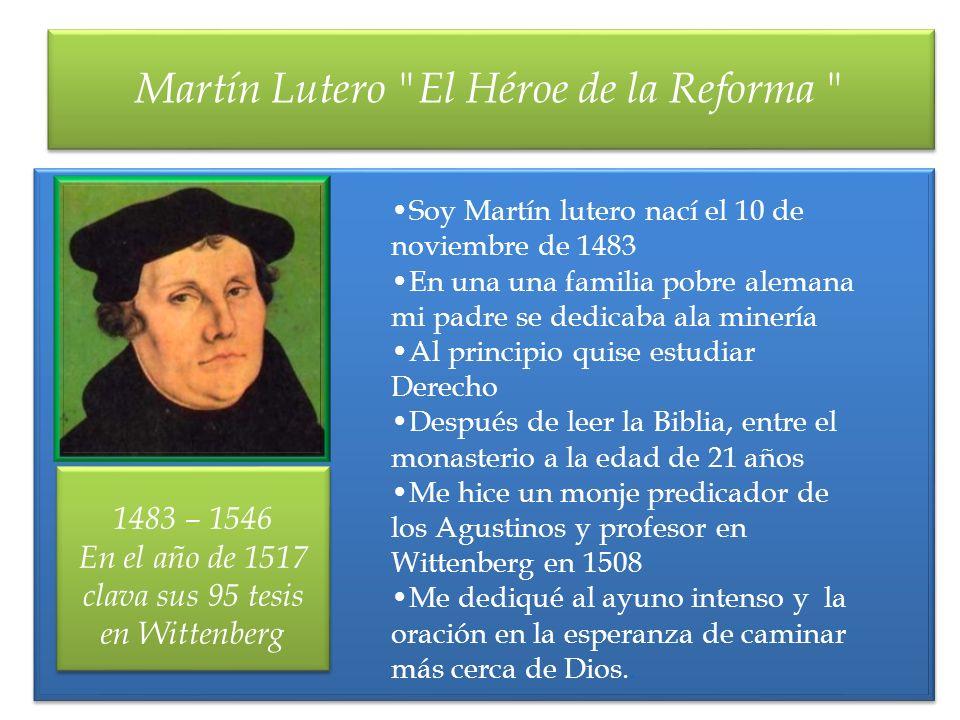 Martín Lutero El Héroe de la Reforma