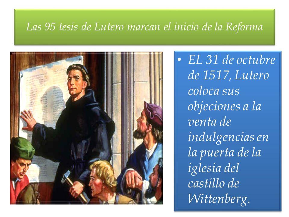 Las 95 tesis de Lutero marcan el inicio de la Reforma