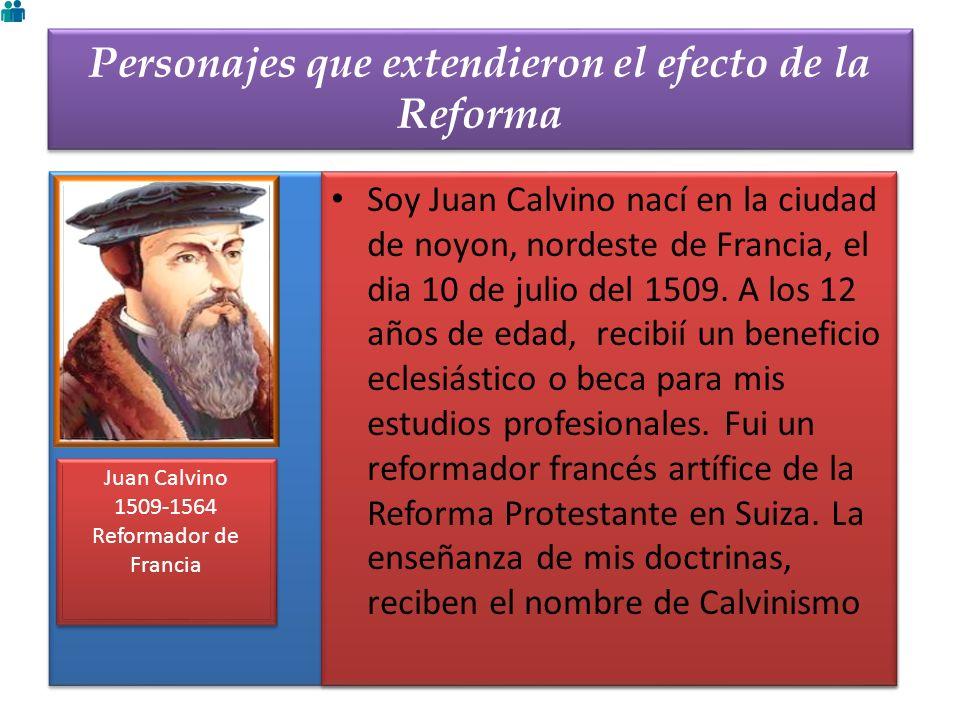 Personajes que extendieron el efecto de la Reforma