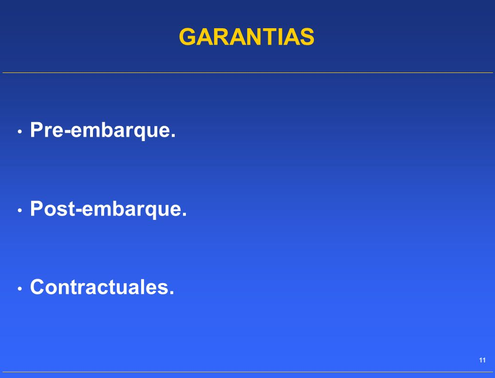 GARANTIAS Pre-embarque. Post-embarque. Contractuales.