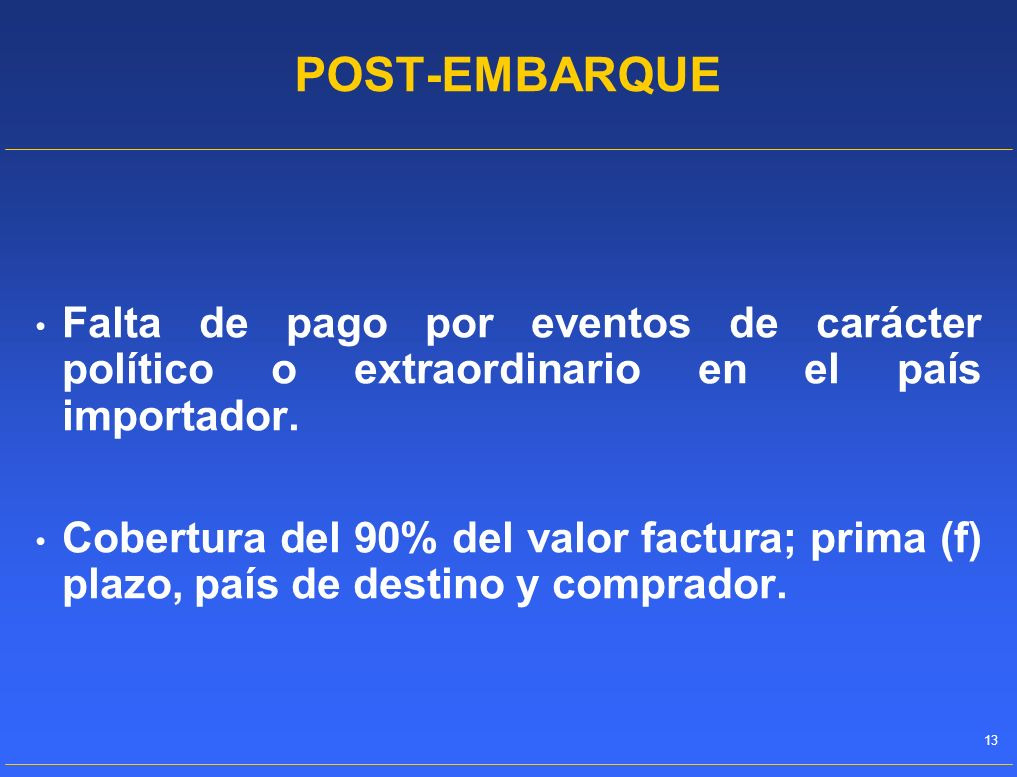 POST-EMBARQUE Falta de pago por eventos de carácter político o extraordinario en el país importador.
