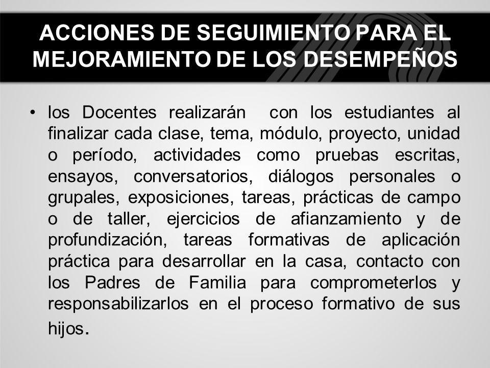 ACCIONES DE SEGUIMIENTO PARA EL MEJORAMIENTO DE LOS DESEMPEÑOS