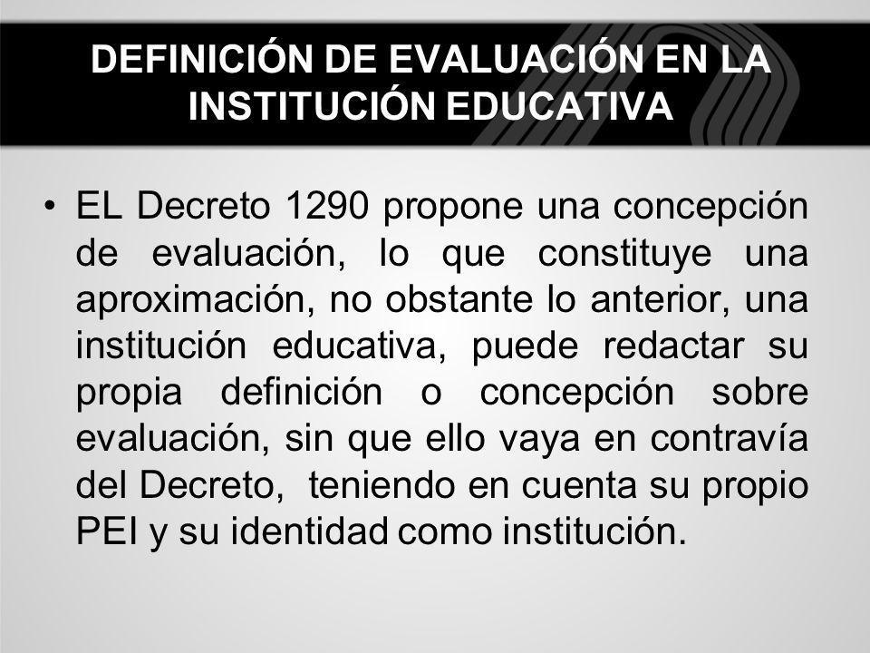 DEFINICIÓN DE EVALUACIÓN EN LA INSTITUCIÓN EDUCATIVA