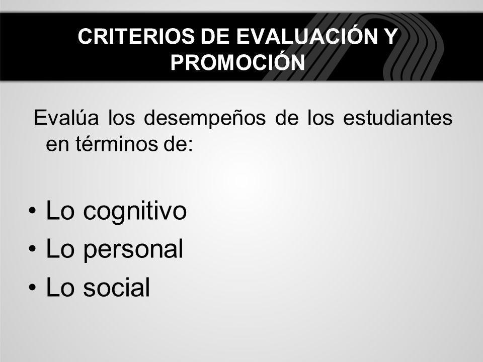 CRITERIOS DE EVALUACIÓN Y PROMOCIÓN