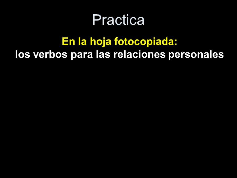 En la hoja fotocopiada: los verbos para las relaciones personales