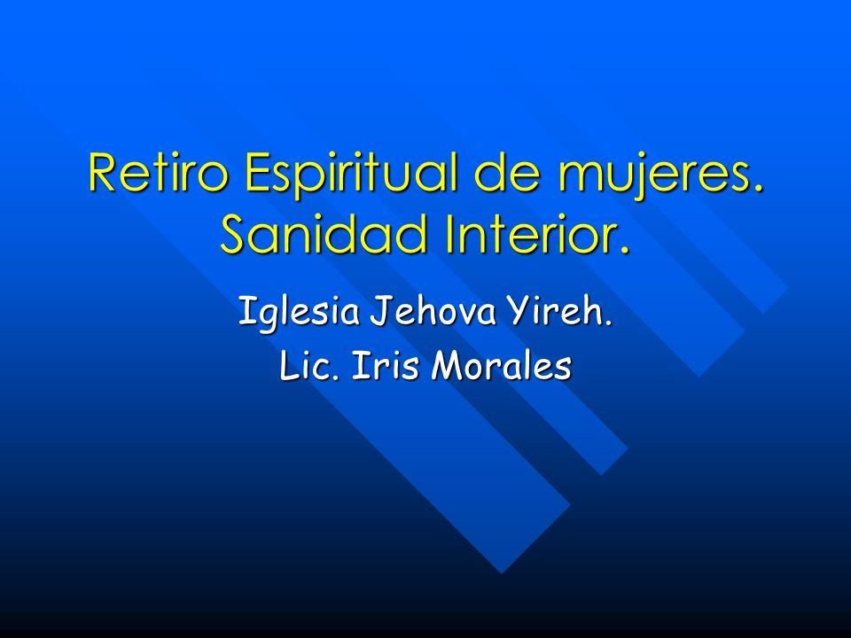 Retiro Espiritual de mujeres. Sanidad Interior.