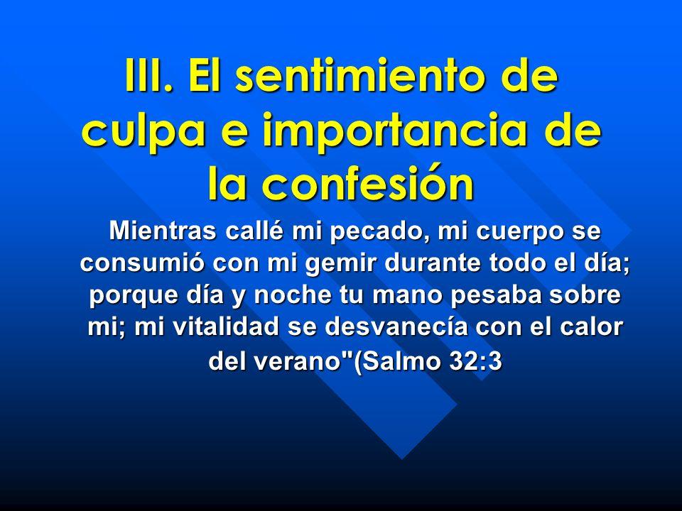 III. El sentimiento de culpa e importancia de la confesión
