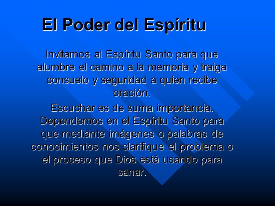 El Poder del EspírituInvitamos al Espíritu Santo para que alumbre el camino a la memoria y traiga consuelo y seguridad a quien recibe oración.
