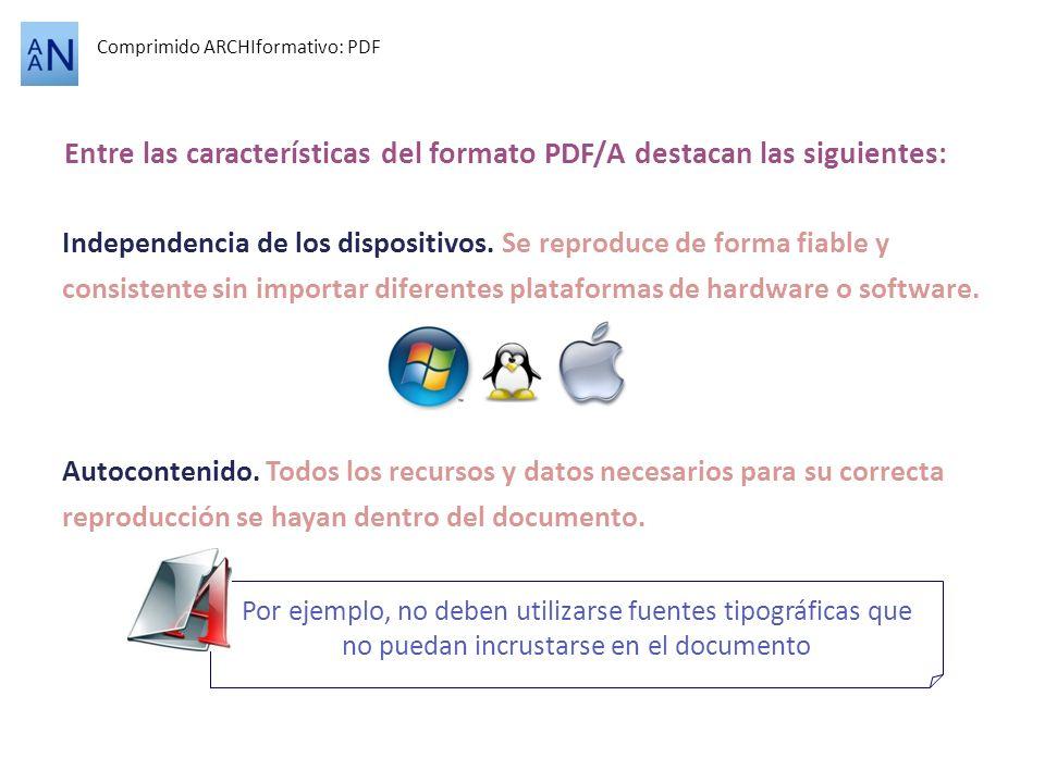 Entre las características del formato PDF/A destacan las siguientes: