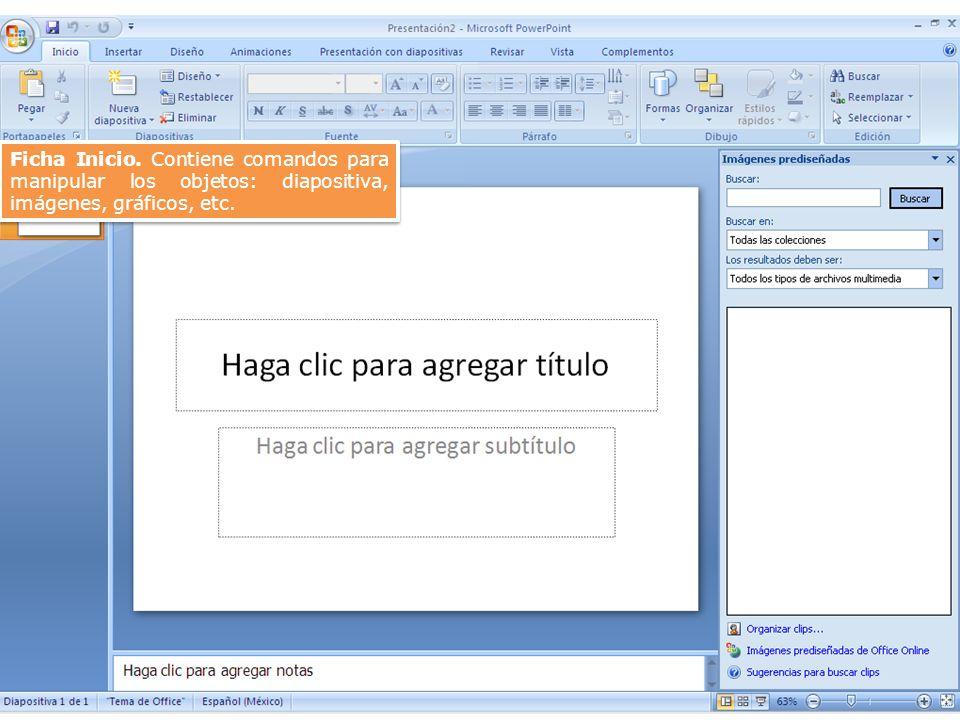 Ficha Inicio. Contiene comandos para manipular los objetos: diapositiva, imágenes, gráficos, etc.