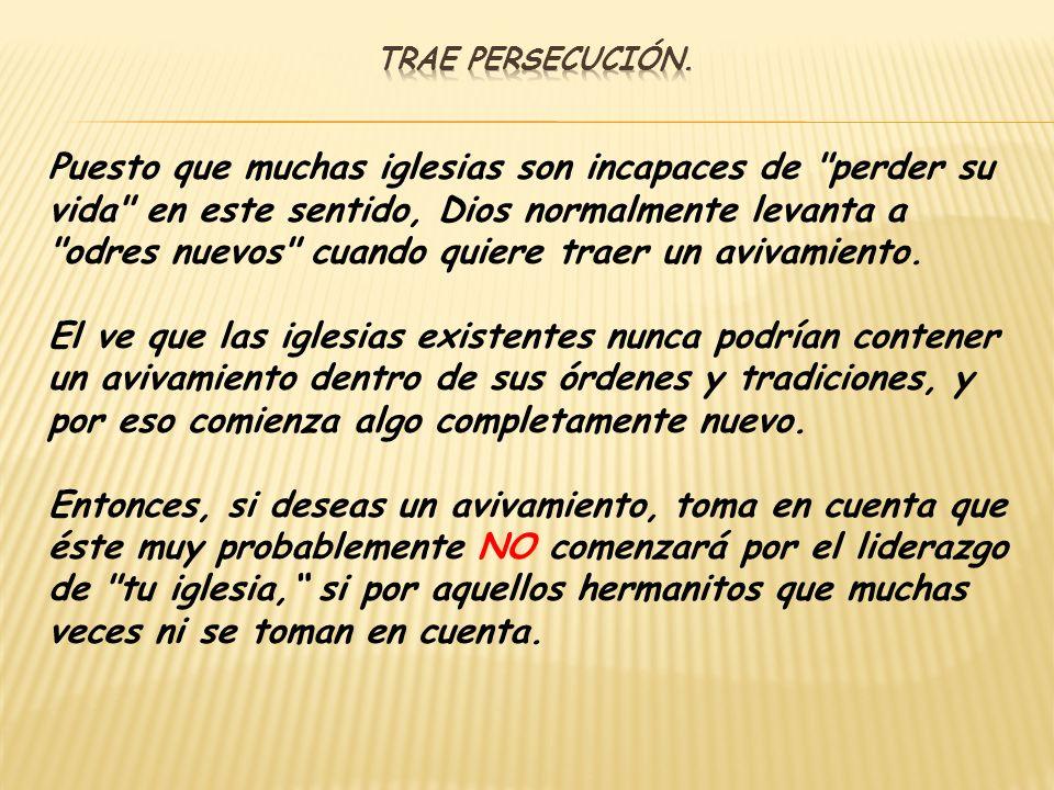 Trae persecución.