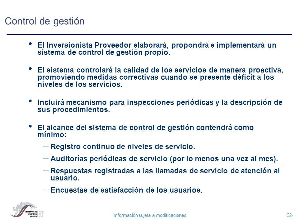 Control de gestión El Inversionista Proveedor elaborará, propondrá e implementará un sistema de control de gestión propio.