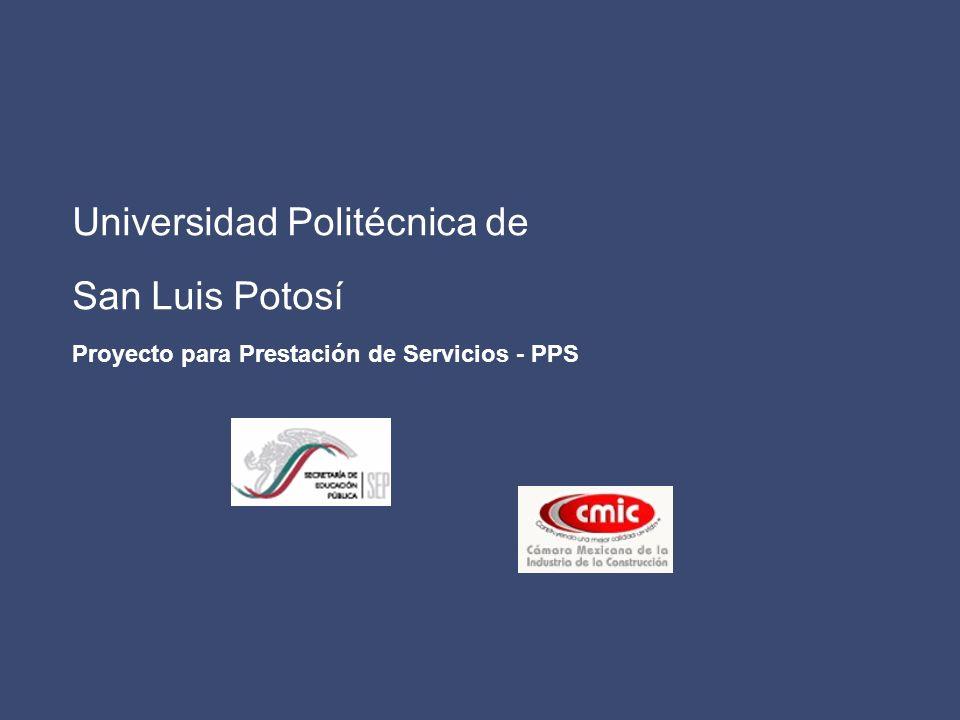 Universidad Politécnica de San Luis Potosí Proyecto para Prestación de Servicios - PPS
