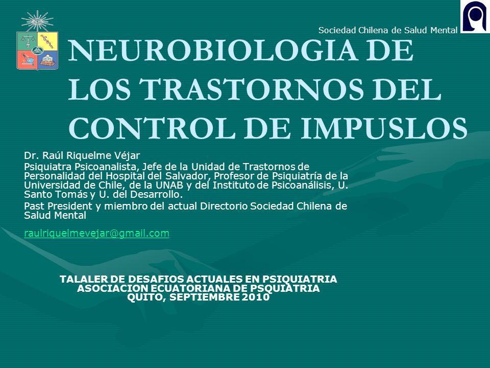 NEUROBIOLOGIA DE LOS TRASTORNOS DEL CONTROL DE IMPUSLOS