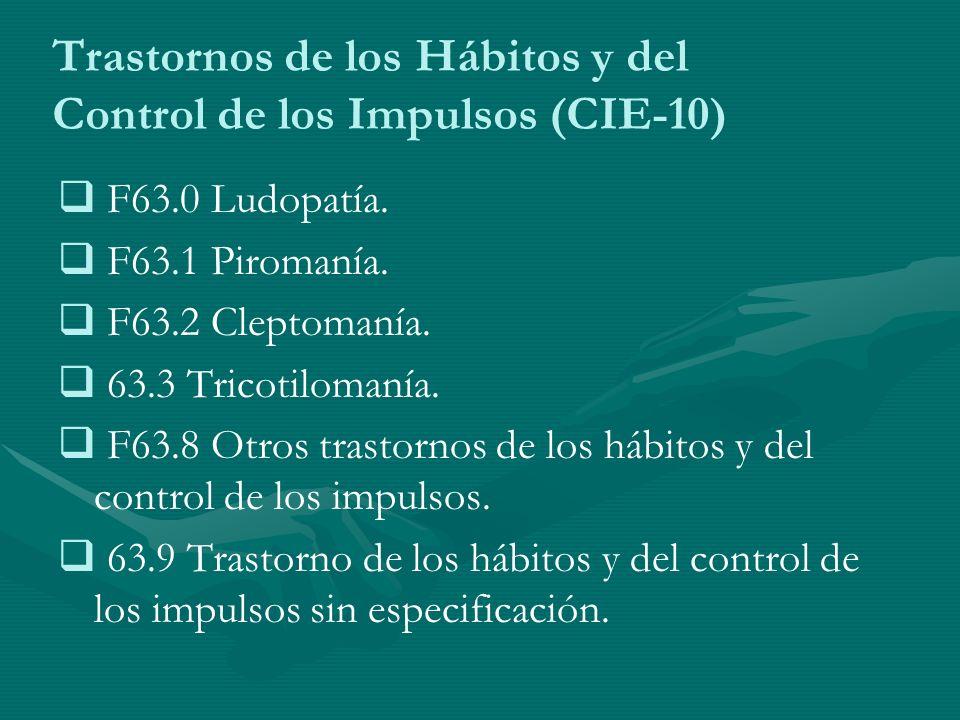 Trastornos de los Hábitos y del Control de los Impulsos (CIE-10)