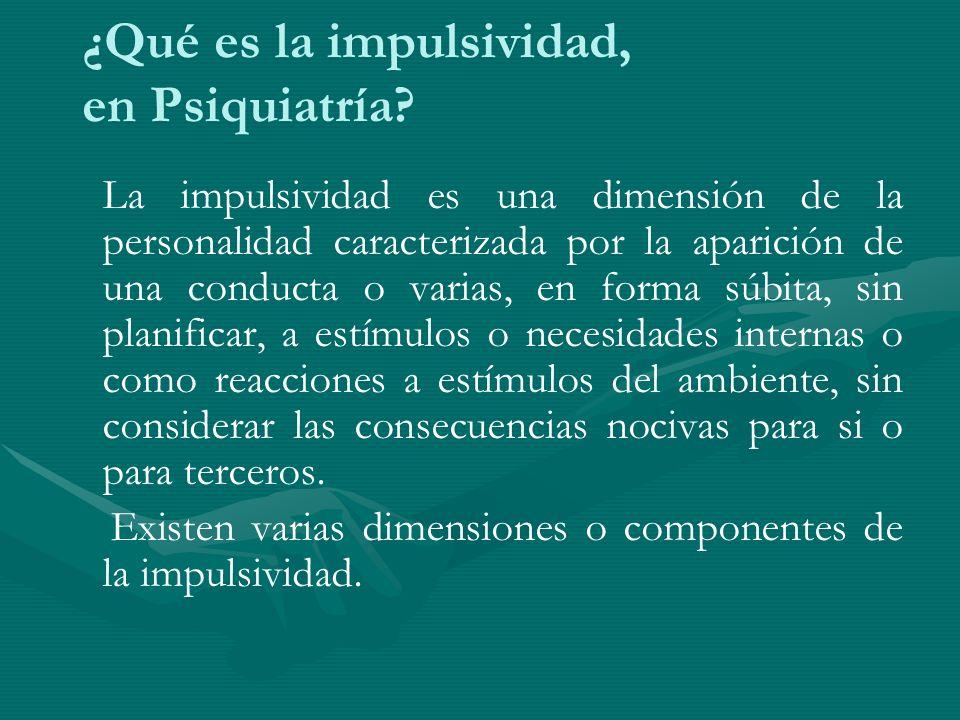 ¿Qué es la impulsividad, en Psiquiatría