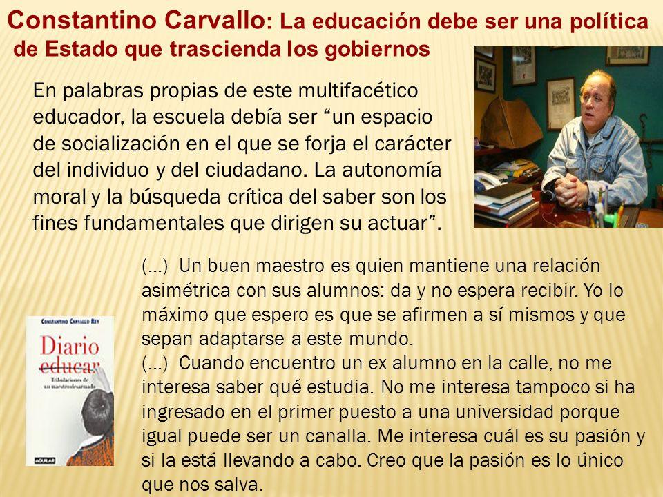 Constantino Carvallo: La educación debe ser una política