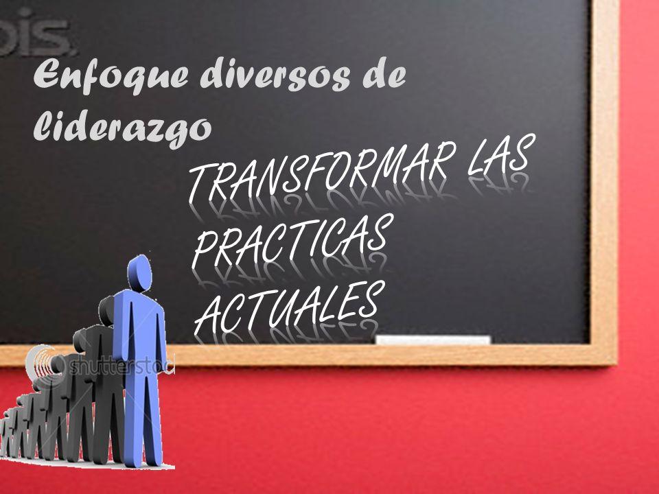 Transformar las practicas actuales