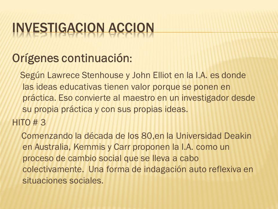 Investigacion accion Orígenes continuación: