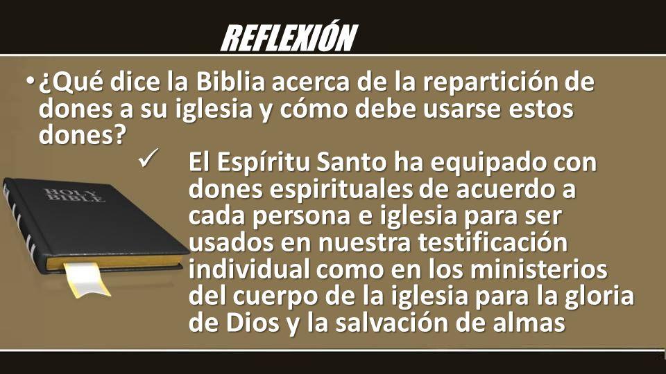 REFLEXIÓN ¿Qué dice la Biblia acerca de la repartición de dones a su iglesia y cómo debe usarse estos dones