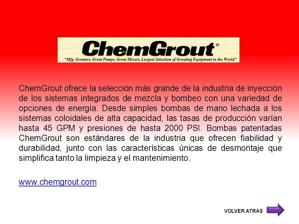 ChemGrout ofrece la selección más grande de la industria de inyección de los sistemas integrados de mezcla y bombeo con una variedad de opciones de energía. Desde simples bombas de mano lechada a los sistemas coloidales de alta capacidad, las tasas de producción varían hasta 45 GPM y presiones de hasta 2000 PSI. Bombas patentadas ChemGrout son estándares de la industria que ofrecen fiabilidad y durabilidad, junto con las características únicas de desmontaje que simplifica tanto la limpieza y el mantenimiento. www.chemgrout.com