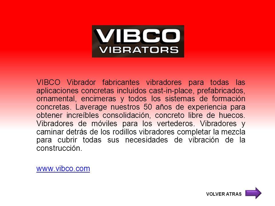 VIBCO Vibrador fabricantes vibradores para todas las aplicaciones concretas incluidos cast-in-place, prefabricados, ornamental, encimeras y todos los sistemas de formación concretas. Laverage nuestros 50 años de experiencia para obtener increíbles consolidación, concreto libre de huecos. Vibradores de móviles para los vertederos. Vibradores y caminar detrás de los rodillos vibradores completar la mezcla para cubrir todas sus necesidades de vibración de la construcción. www.vibco.com