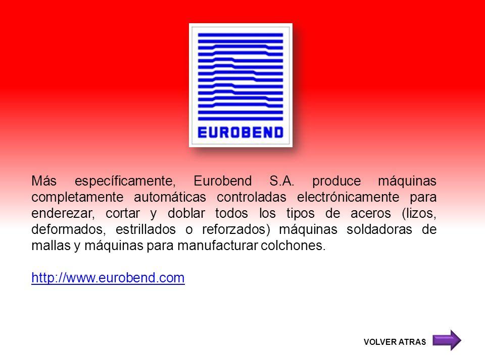 Más específicamente, Eurobend S. A
