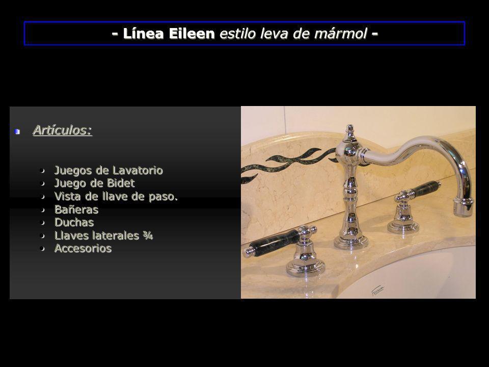 - Línea Eileen estilo leva de mármol -
